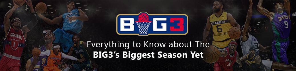 BIG3 2019 - Season Preview