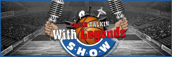 Basketball Podcast: Trash Talkin' with Legends by Jerome JYD Williams and Champions Basketball Network Present